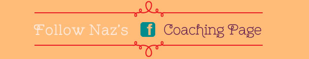 Follow Naz's Coaching Page on FB