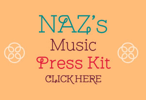 Naz's Press Kit, click here